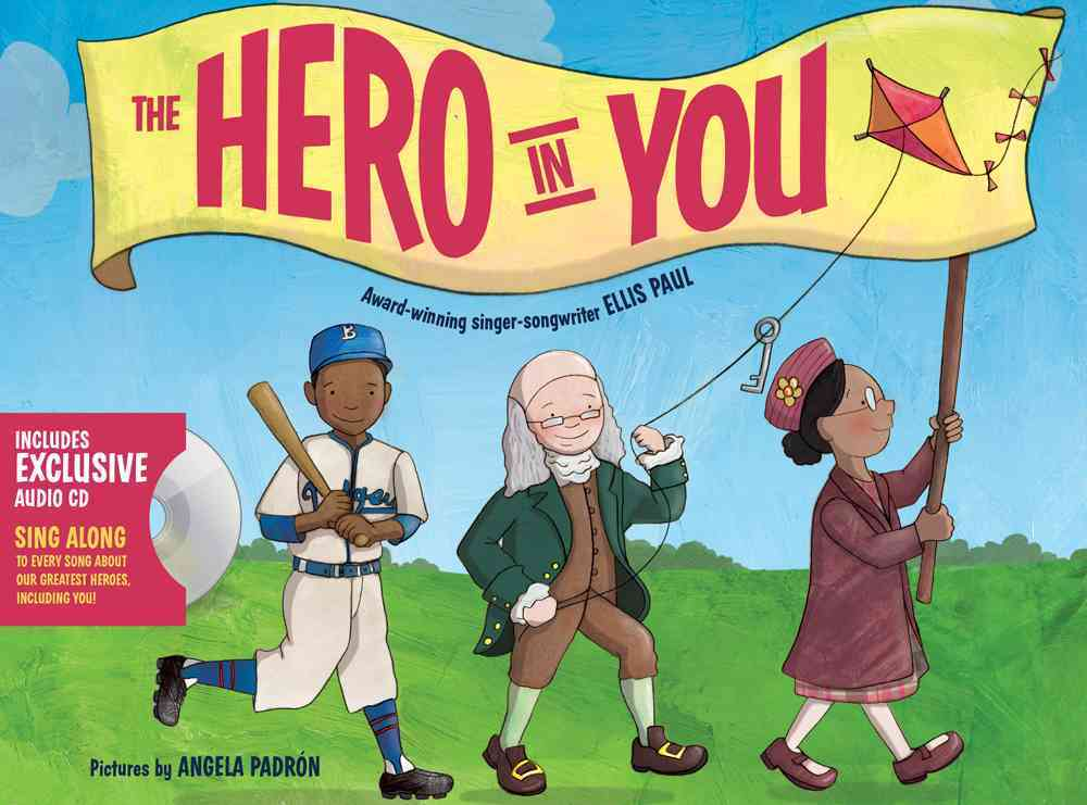 The Hero in You By Paul, Ellis/ Padron, Angela (ILT)